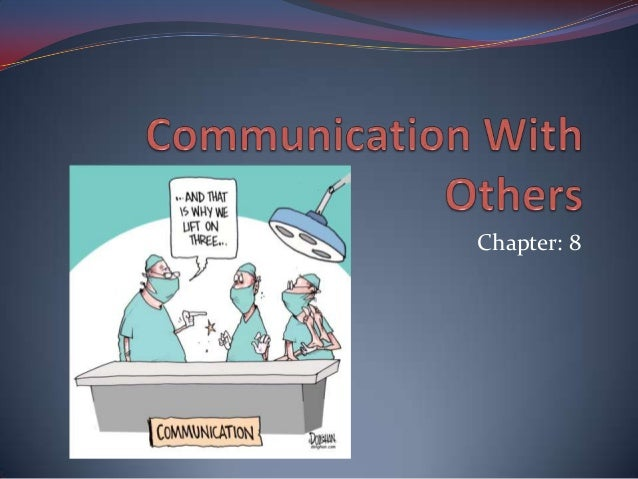 Chapter 8 communication with others