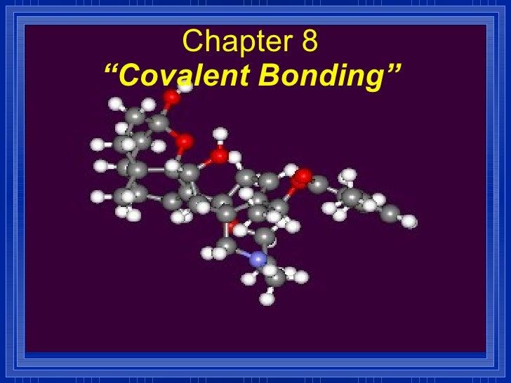 Chemistry - Chp 8 - Covalent Bonding - PowerPoint