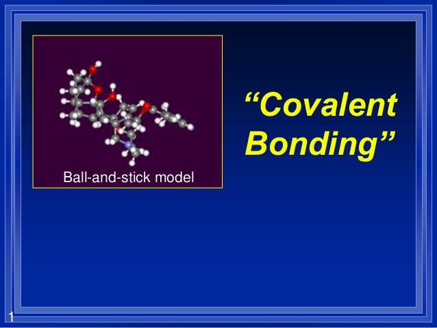 "1""CovalentBonding""Ball-and-stick model"