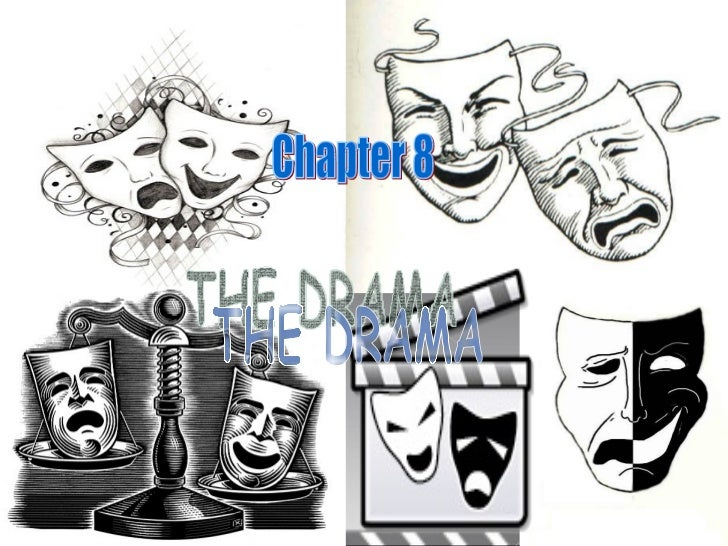 Chapter 8 THE DRAMA