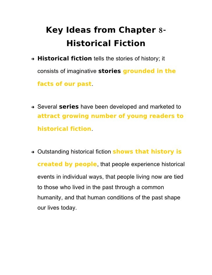 Key Ideas from Chapter 8-                Historical Fiction     Historical fiction tells the stories of history; it      ...