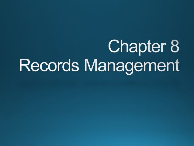 Chapter 8: Records Managment
