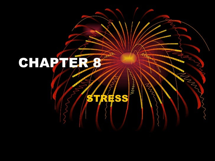 CHAPTER 8 STRESS