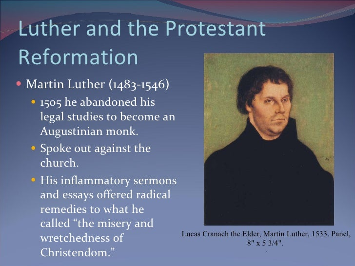 martin luther reformation essay The protestant reformation research paper no conversation can begin with the word or phrase religious reformation, protestant, peasant rebellion, crusades, or even holocaust without owing.