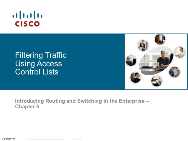 Filtering Traffic              Using Access              Control Lists              Introducing Routing and Switching in t...