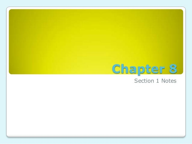 Chapter 8 Section 1 Notes