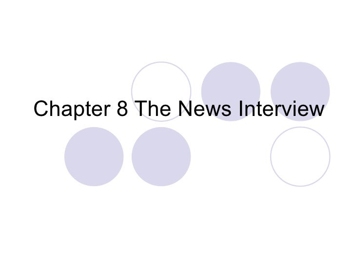 Chapter 8 The News Interview