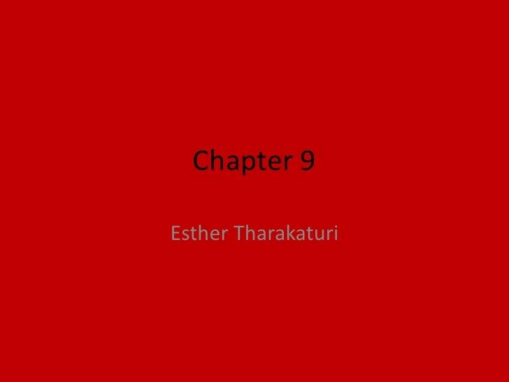 Chapter 9<br />Esther Tharakaturi<br />