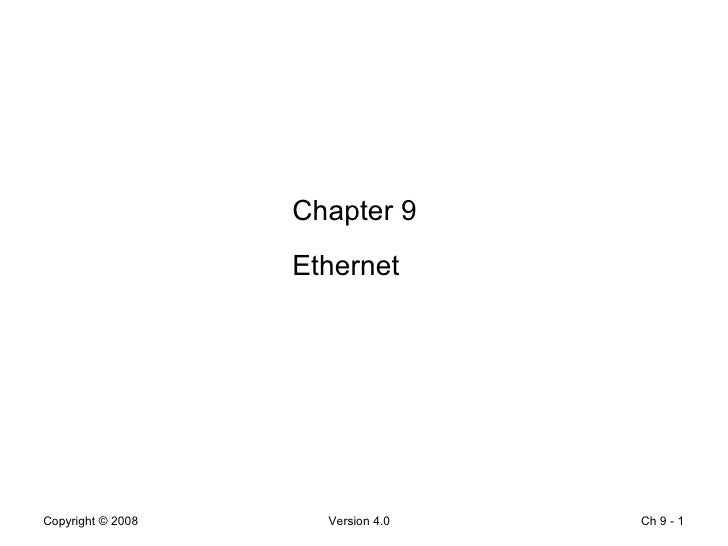 Ch 9 -  Chapter 9 Ethernet
