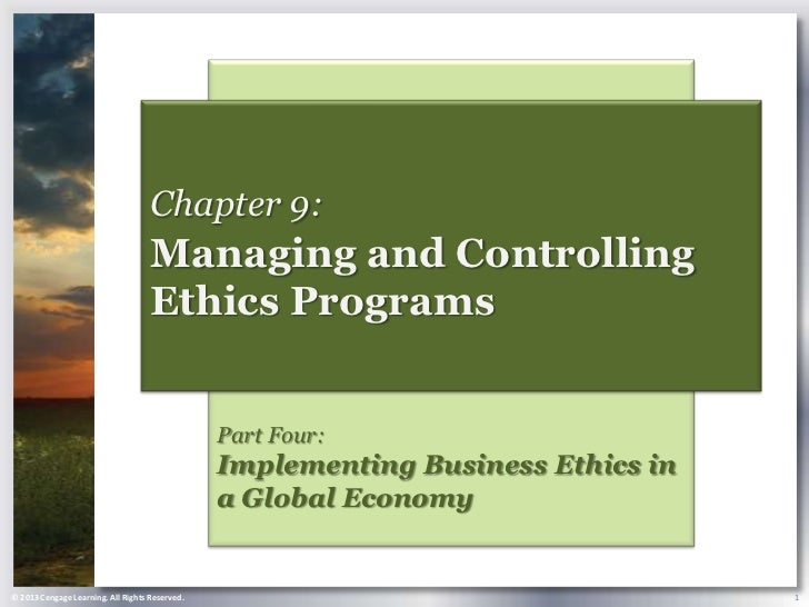 Chapter 9:                                    Managing and Controlling                                    Ethics Programs ...