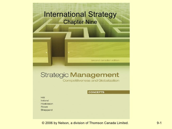 International Strategy             Chapter Nine© 2006 by Nelson, a division of Thomson Canada Limited.   9-1
