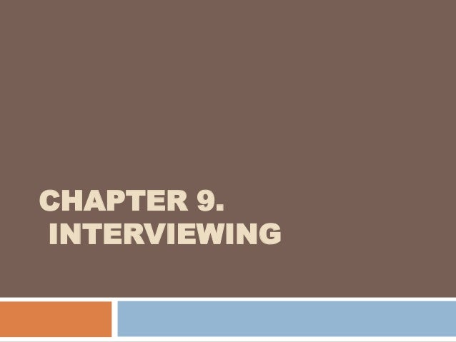 CHAPTER 9.INTERVIEWING