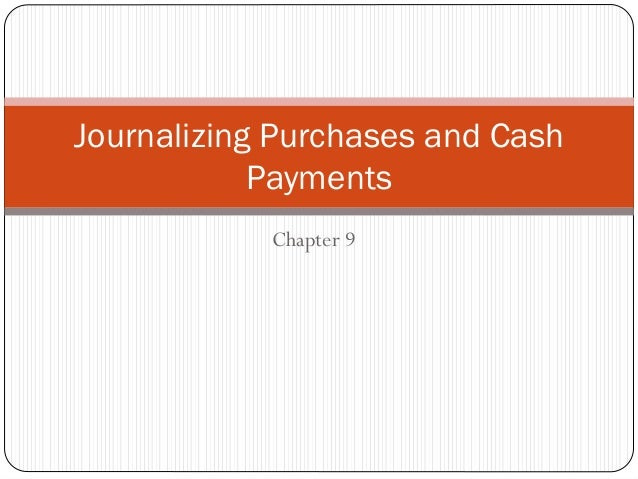 Journalizing Purchases and Cash Payments Chapter 9