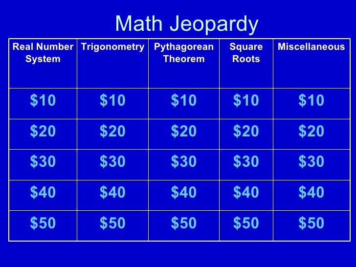Math Jeopardy $50 $50 $50 $50 $50 $40 $40 $ 40 $40 $40 $30 $30 $30 $30 $30 $20 $20 $20 $20 $20 $10 $10 $10 $10 $10 Miscell...
