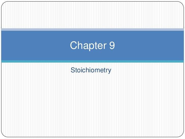Chapter 9Stoichiometry