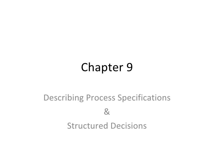 Chapter 9 Describing Process Specifications & Structured Decisions