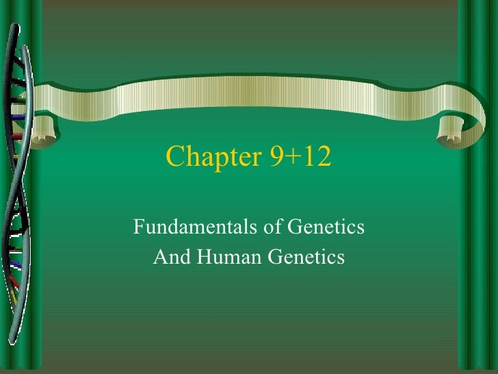 Chapter 9+12 Fundamentals of Genetics And Human Genetics
