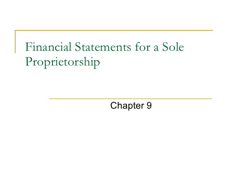 Financial Statements for a Sole Proprietorship Chapter 9
