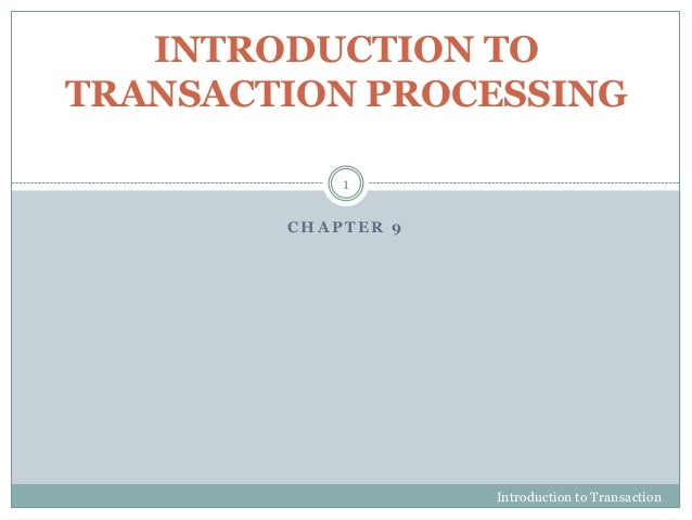 Chapter 9 introduction to transaction processing