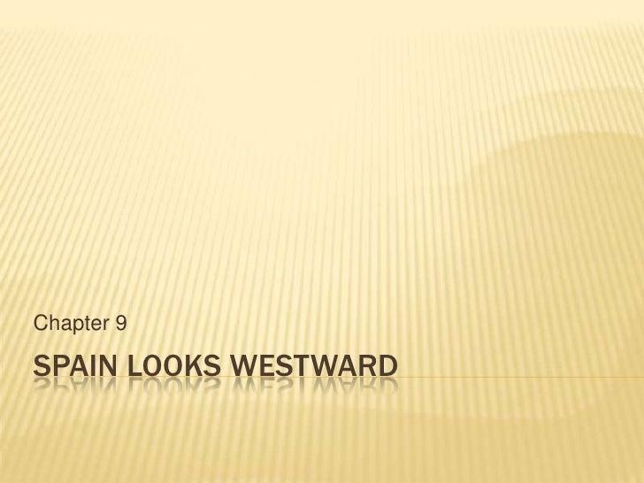 Chapter 9SPAIN LOOKS WESTWARD