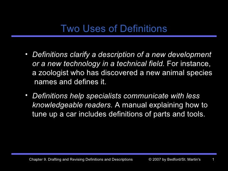 Two Uses of Definitions <ul><ul><li>Definitions clarify a description of a new development or a new technology in a techni...
