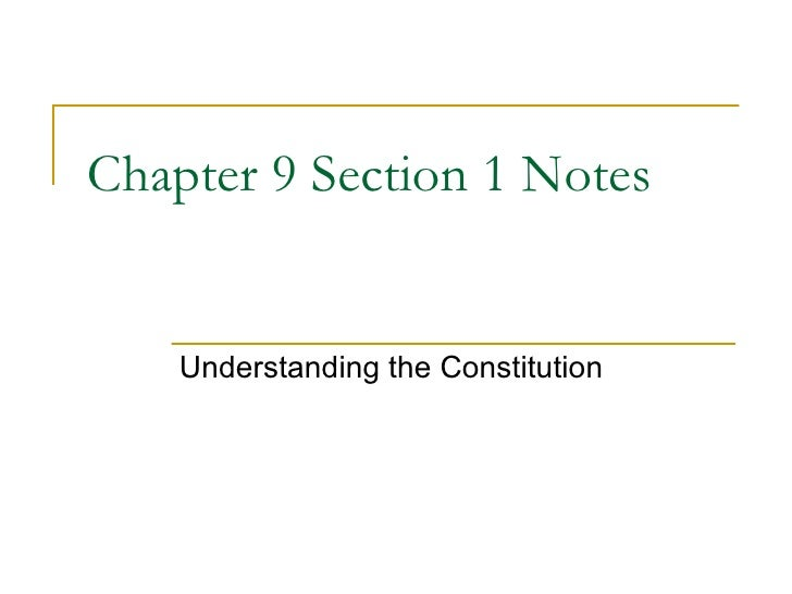 Chapter 9 Section 1 Notes Understanding the Constitution