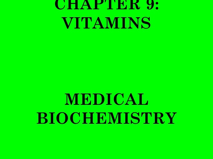 CHAPTER 9:  VITAMINS   MEDICALBIOCHEMISTRY
