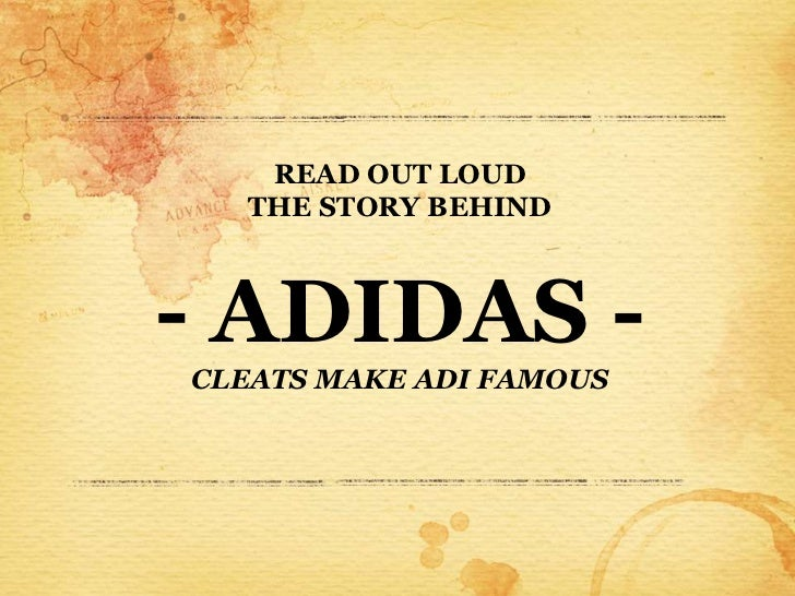 READ OUT LOUD  THE STORY BEHIND- ADIDAS -CLEATS MAKE ADI FAMOUS