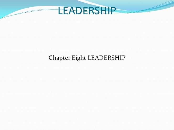Chapter eight leadership pptx