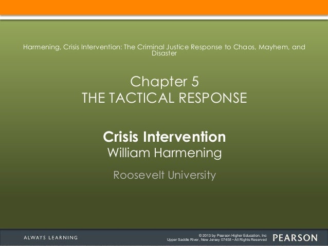 © 2013 by Pearson Higher Education, IncUpper Saddle River, New Jersey 07458 • All Rights ReservedCrisis InterventionWillia...