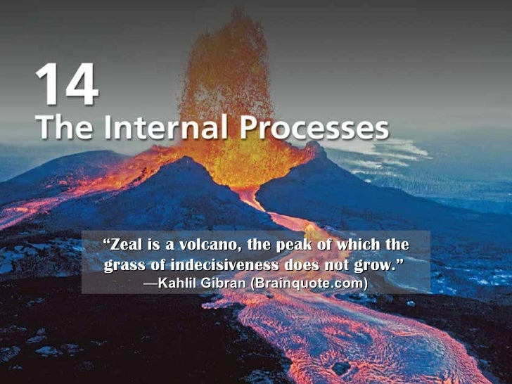 "Title Page Photo "" Zeal is a volcano, the peak of which the grass of indecisiveness does not grow.""   — Kahlil Gibran (Bra..."