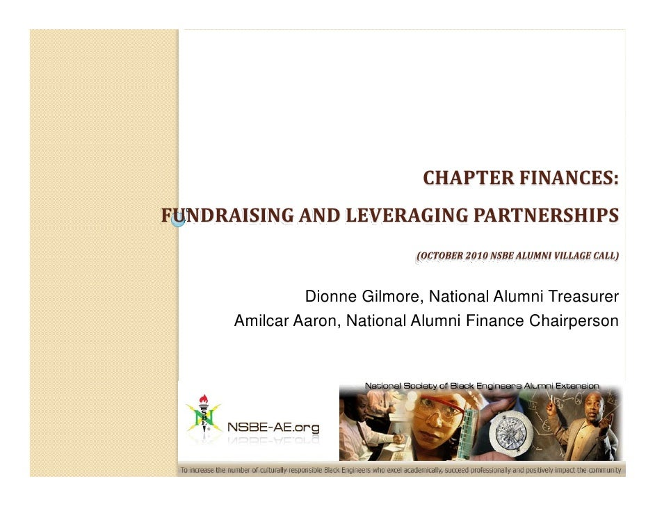 CHAPTER FINANCES: FUNDRAISING AND LEVERAGING PARTNERSHIPS                              (OCTOBER 2010 NSBE ALUMNI VILLAGE C...