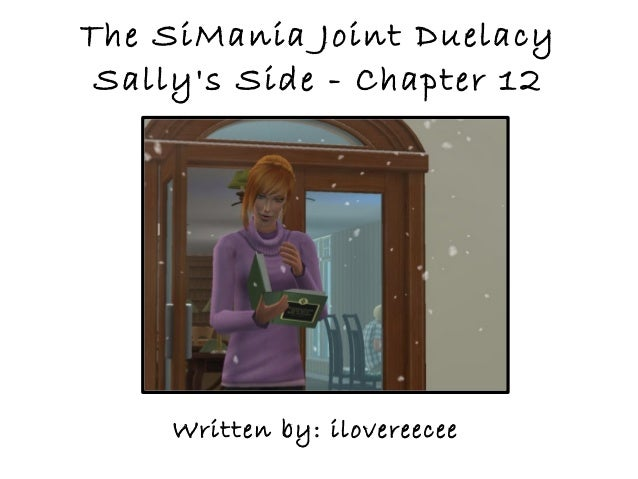 The SiMania Joint Duelacy Sallys Side - Chapter 12     Written by: ilovereecee