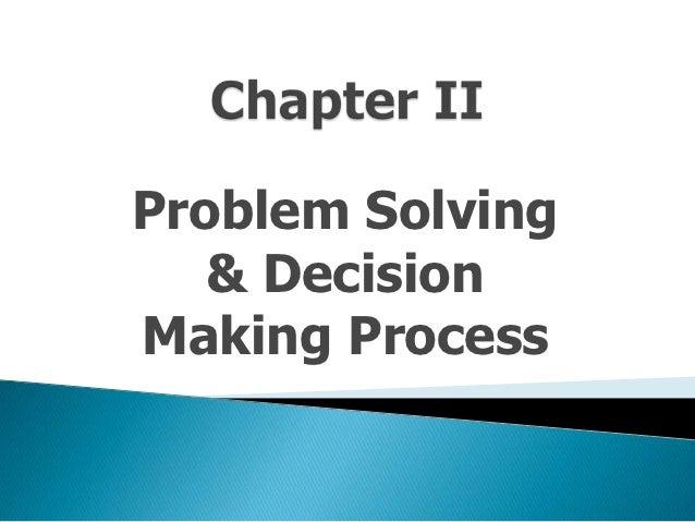 Problem Solving   & DecisionMaking Process