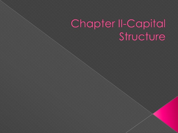 Chapter II-Capital Structure<br />