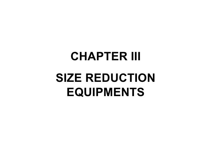 CHAPTER III SIZE REDUCTION EQUIPMENTS