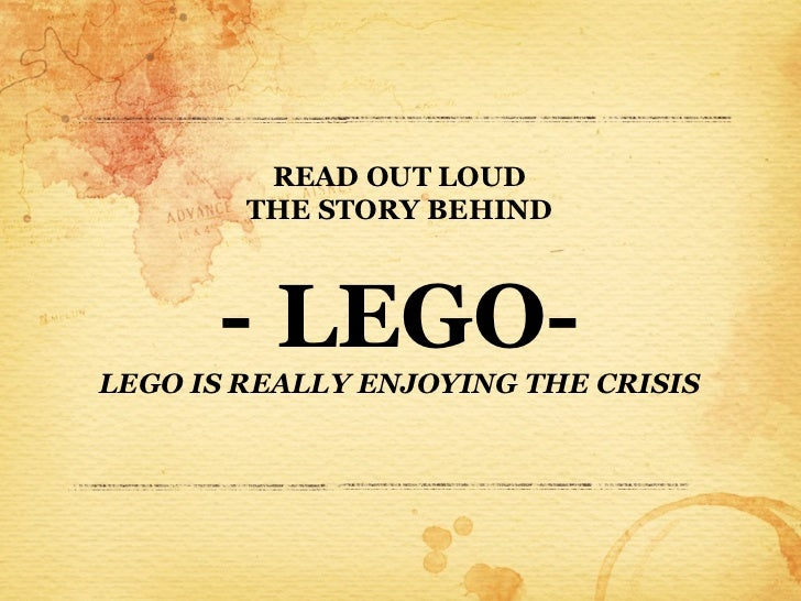 READ OUT LOUD        THE STORY BEHIND      - LEGO-LEGO IS REALLY ENJOYING THE CRISIS
