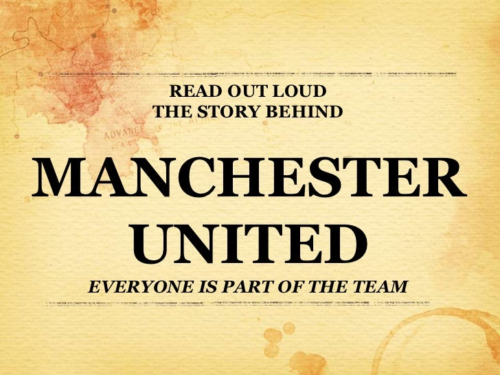 READ OUT LOUD      THE STORY BEHINDMANCHESTER  UNITED EVERYONE IS PART OF THE TEAM