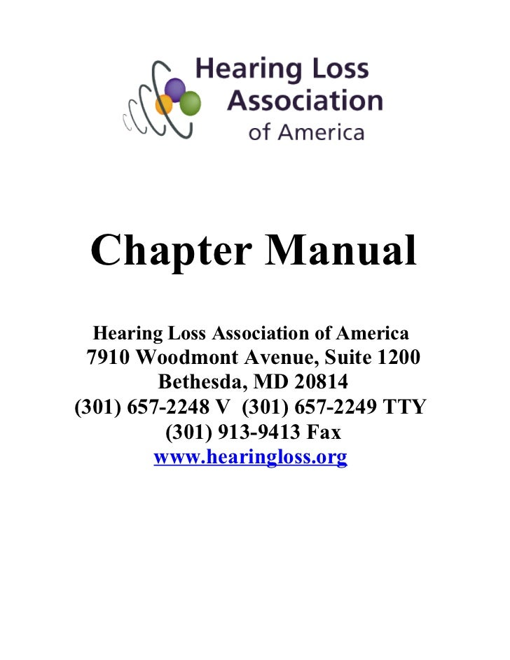 Chapter Manual Hearing Loss Association of America 7910 Woodmont Avenue, Suite 1200         Bethesda, MD 20814(301) 657-22...