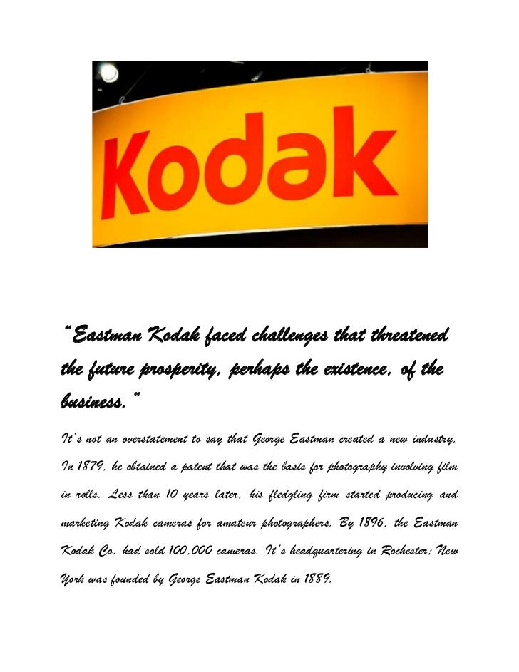 analysis kodak The name of kodak was born in 1888, after decades of governing the photographic swot analysis of kodak adam september 2, 2011 digital imaging 1 comment.