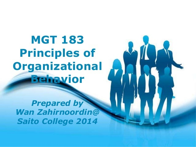 Free Powerpoint Templates Page 1 Free Powerpoint Templates MGT 183 Principles of Organizational Behavior Prepared by Wan Z...