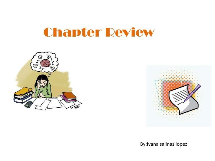 ChapterReview<br />By:Ivana salinas lopez<br />