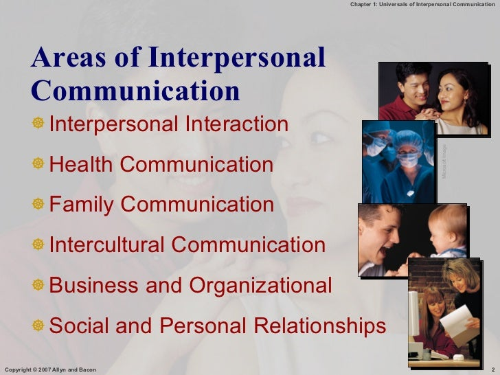 universals of interpersonal communication Definition of interpersonal communication some work in interpersonal communication takes as its goal the formulation of universal rules for interpersonal communication, along the lines of laws that pertain to the natural world.