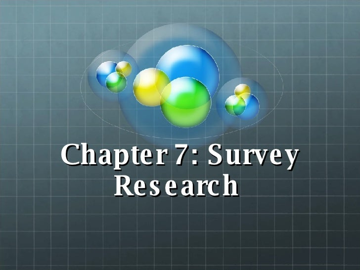 Chapter 7: Survey Research