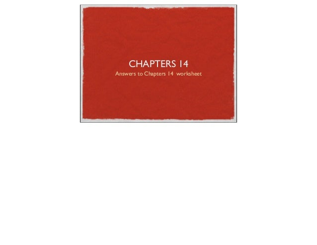 CHAPTERS 14Answers to Chapters 14 worksheet