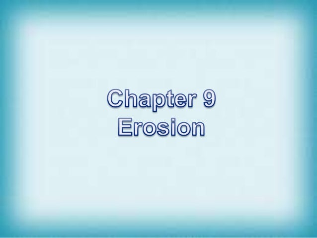 Chapter 9 Erosion PowerPoint