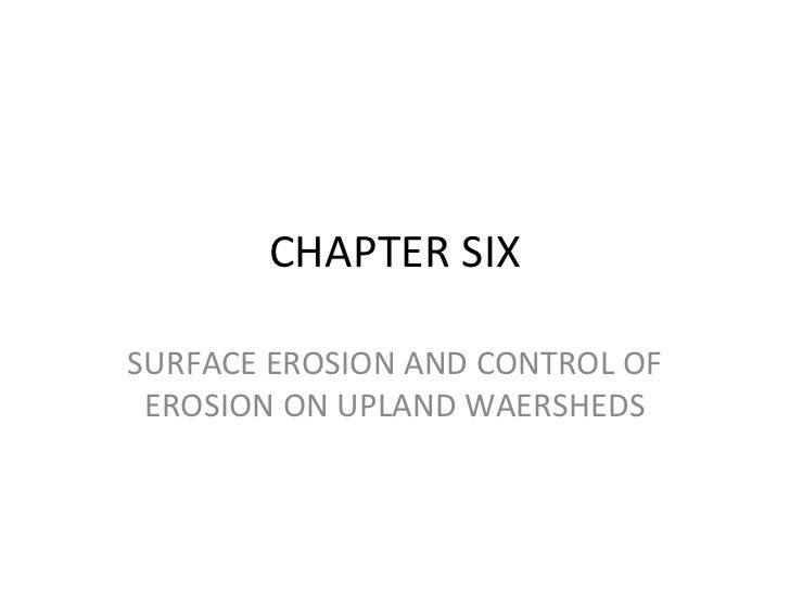 CHAPTER SIXSURFACE EROSION AND CONTROL OF EROSION ON UPLAND WAERSHEDS
