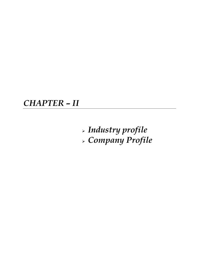 CHAPTER – II    Industry profile Company Profile