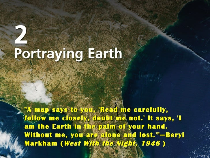 "Title Page Photo ""A map says to you, 'Read me carefully, follow me closely, doubt me not.' It says, 'I am the Earth i..."