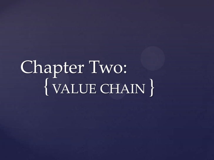 Chapter Two:  { VALUE CHAIN }